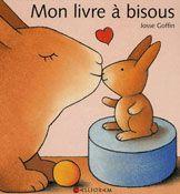 Mon Livre A Bisous Bebe 0 12 Mois Eveil Livres Et