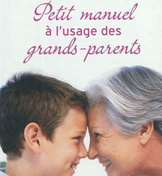 Petit manuel à l'usage des grands-parents